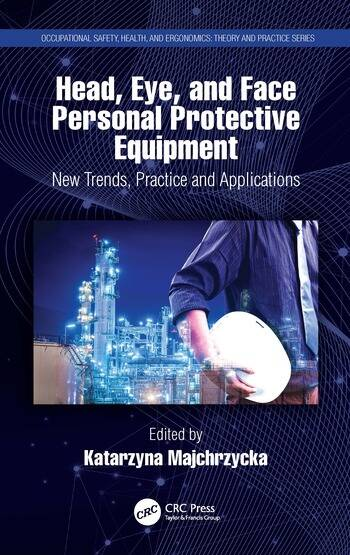 Head, Eye, and Face Personal Protective Equipment New Trends, Practice and Applications book cover