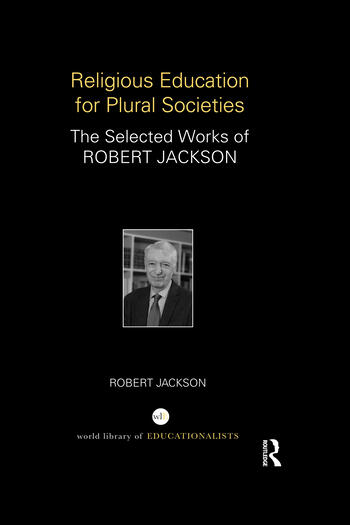 Religious Education for Plural Societies The Selected Works of Robert Jackson book cover