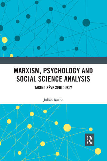 Marxism, Psychology and Social Science Analysis Taking Sève Seriously book cover