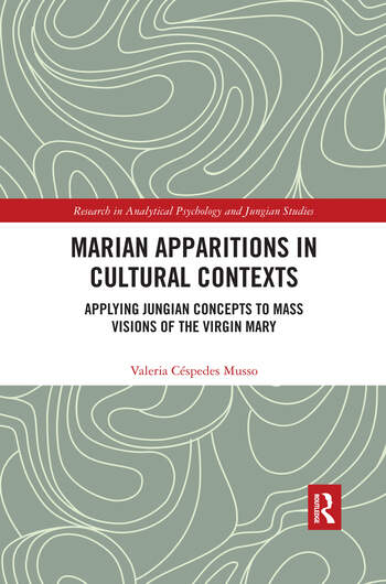 Marian Apparitions in Cultural Contexts Applying Jungian Concepts to Mass Visions of the Virgin Mary book cover