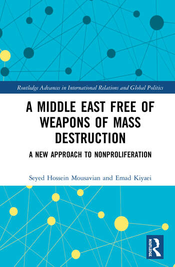 A Middle East Free of Weapons of Mass Destruction A New Approach to Nonproliferation book cover