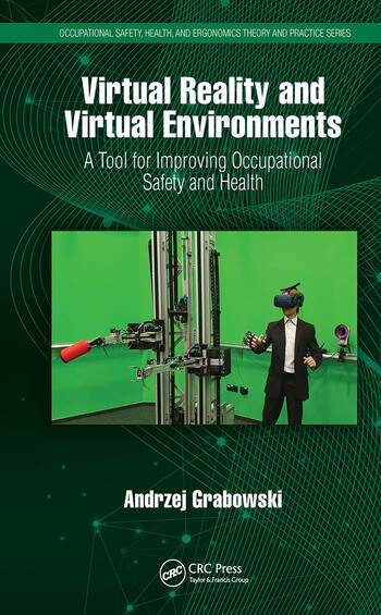 Virtual Reality and Virtual Environments A Tool for Improving Occupational Safety and Health book cover