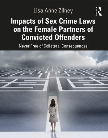 Impacts of Sex Crime Laws on the Female Partners of Convicted Offenders Never Free of Collateral Consequences book cover