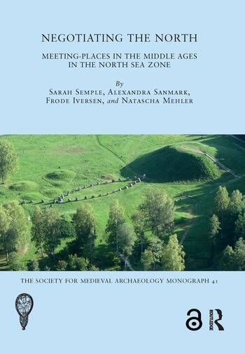 Negotiating the North Meeting-Places in the Middle Ages in the North Sea Zone book cover