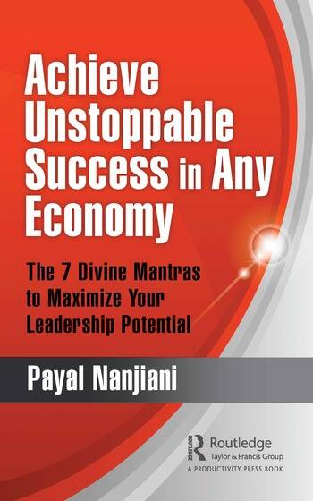 Achieving Unstoppable Success in Any Economy The 7 Divine Mantras to Maximize Your Leadership Potential book cover