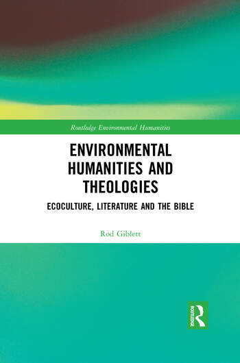 Environmental Humanities and Theologies Ecoculture, Literature and the Bible book cover
