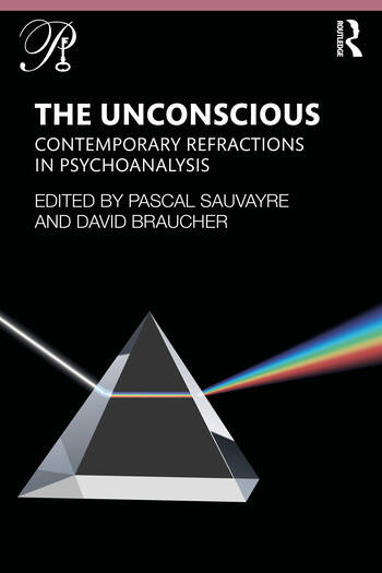 The Unconscious Contemporary Refractions In Psychoanalysis book cover
