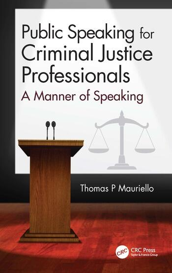 Public Speaking for Criminal Justice Professionals A Manner of Speaking book cover