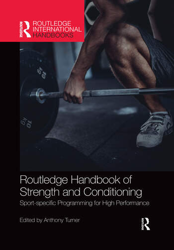 Routledge Handbook of Strength and Conditioning Sport-specific Programming for High Performance book cover