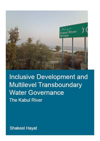 Inclusive Development and Multilevel Transboundary Water Governance - The Kabul River book cover