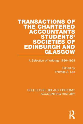 Transactions of the Chartered Accountants Students' Societies of Edinburgh and Glasgow A Selection of Writings 1886-1958 book cover