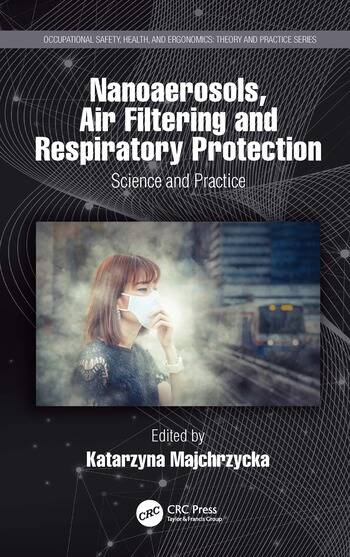 Nanoaerosols, Air Filtering and Respiratory Protection Science and Practice book cover