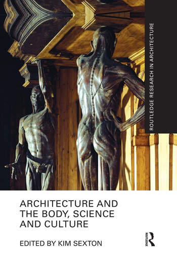 Architecture and the Body, Science and Culture book cover