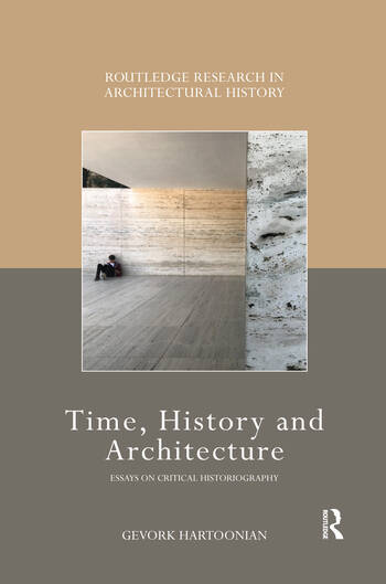 Time, History and Architecture Essays on Critical Historiograpy book cover