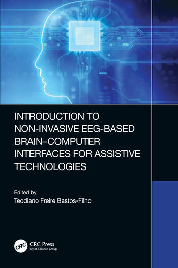 Introduction to Non-Invasive EEG-Based Brain-Computer Interfaces for Assistive Technologies book cover