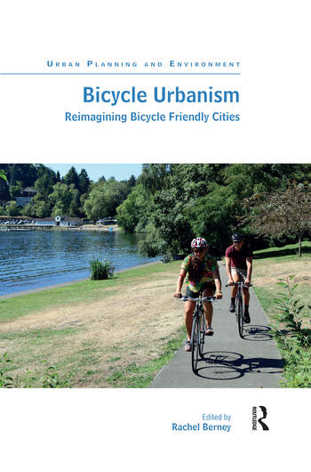 Bicycle Urbanism Reimagining Bicycle Friendly Cities book cover