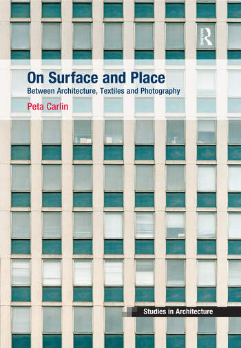 On Surface and Place Between Architecture, Textiles and Photography book cover