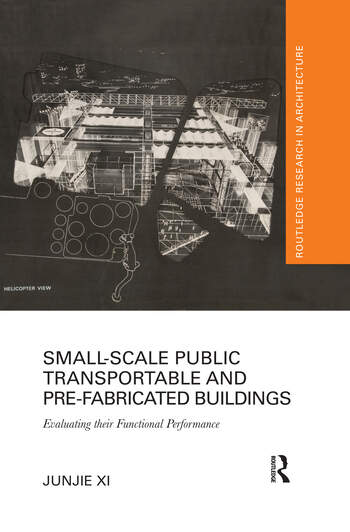 Small-Scale Public Transportable and Pre-Fabricated Buildings Evaluating their Functional Performance book cover