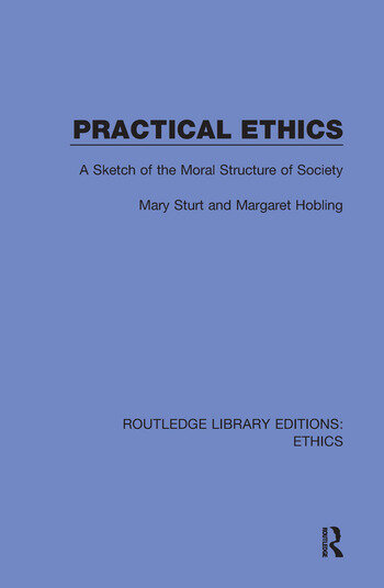 Practical Ethics A Sketch of the Moral Structure of Society book cover