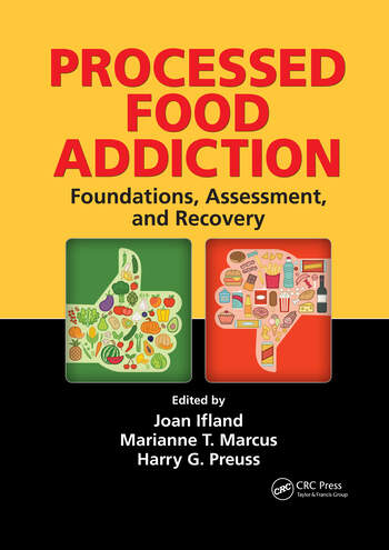 Processed Food Addiction Foundations, Assessment, and Recovery book cover
