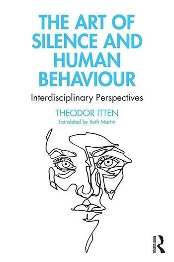 The Art of Silence and Human Behaviour Interdisciplinary Perspectives book cover