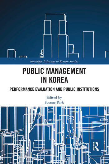 Public Management in Korea Performance Evaluation and Public Institutions book cover