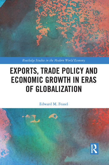 Exports, Trade Policy and Economic Growth in Eras of Globalization book cover