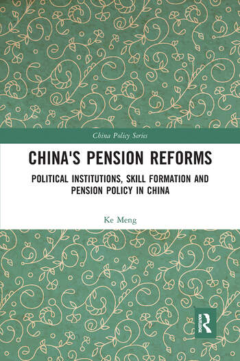 China's Pension Reforms Political Institutions, Skill Formation and Pension Policy in China book cover