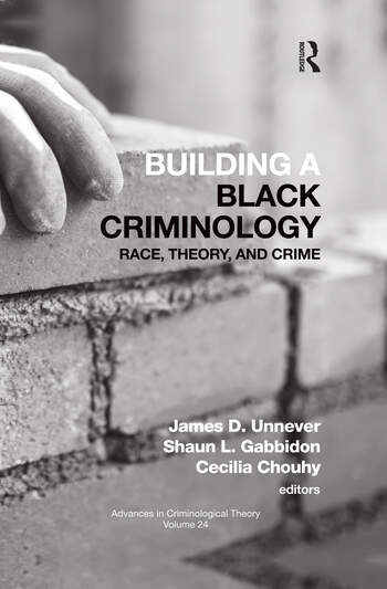 Building a Black Criminology, Volume 24 Race, Theory, and Crime book cover