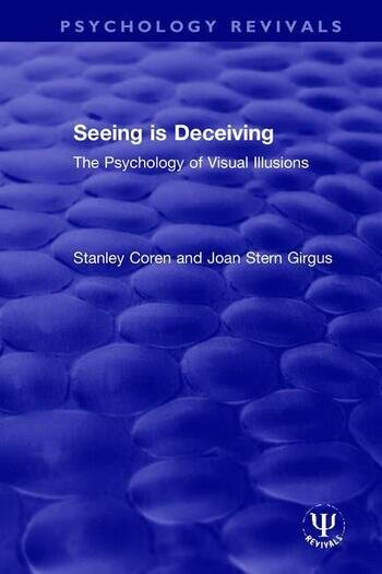 Seeing is Deceiving The Psychology of Visual Illusions book cover