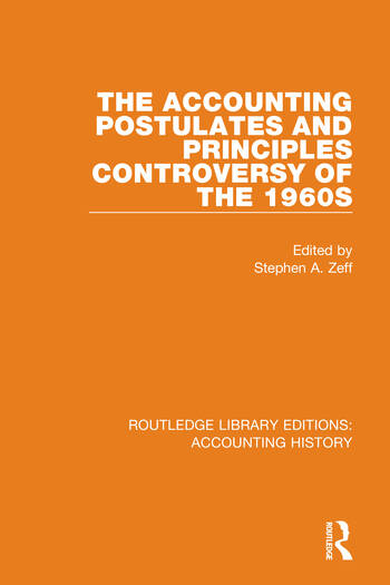 The Accounting Postulates and Principles Controversy of the 1960s book cover