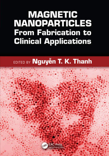 Magnetic Nanoparticles From Fabrication to Clinical Applications book cover