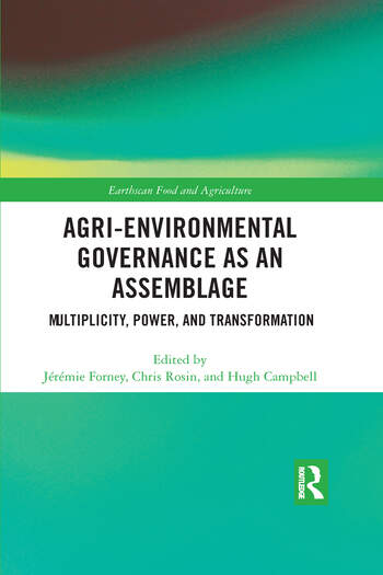 Agri-environmental Governance as an Assemblage Multiplicity, Power, and Transformation book cover