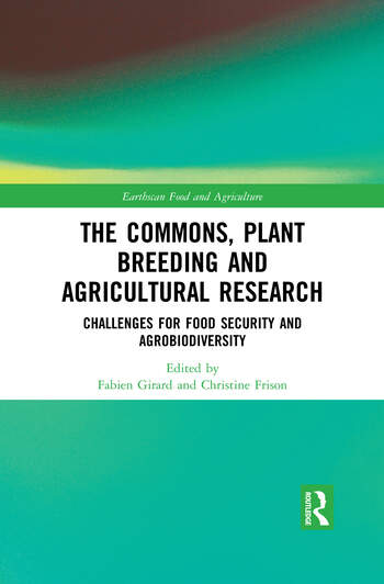 The Commons, Plant Breeding and Agricultural Research Challenges for Food Security and Agrobiodiversity book cover