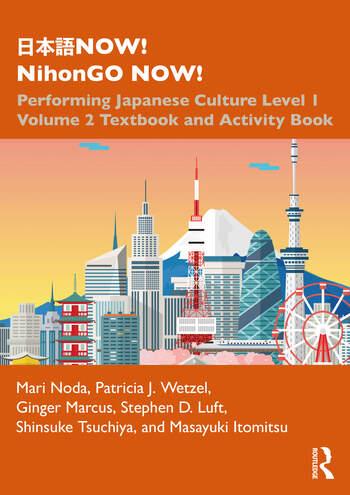 日本語NOW! NihonGO NOW! Performing Japanese Culture - Level 1 Volume 2 Textbook and Activity Book book cover