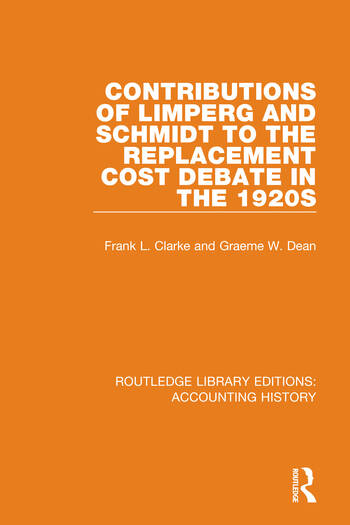 Contributions of Limperg and Schmidt to the Replacement Cost Debate in the 1920s book cover