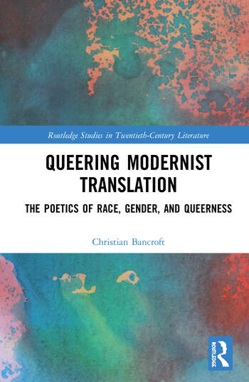 Queering Modernist Translation The Poetics of Race, Gender, and Queerness book cover