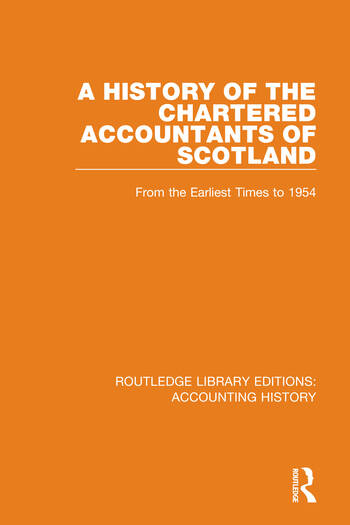A History of the Chartered Accountants of Scotland From the Earliest Times to 1954 book cover