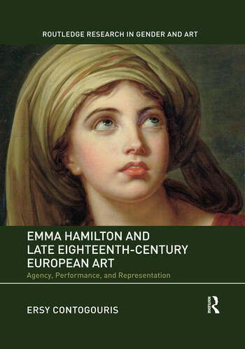 Emma Hamilton and Late Eighteenth-Century European Art Agency, Performance, and Representation book cover