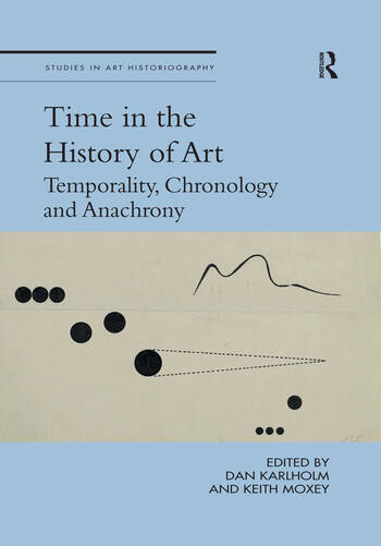 Time in the History of Art Temporality, Chronology and Anachrony book cover