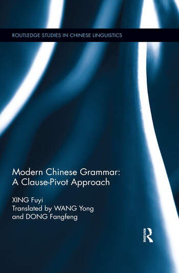 Modern Chinese Grammar - a Clause-Pivot Approach book cover