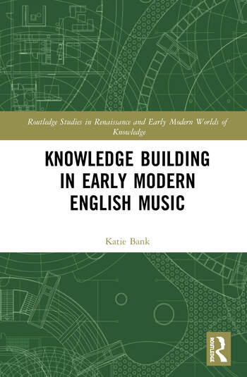 Knowledge Building in Early Modern English Music book cover