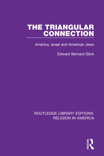 The Triangular Connection America, Israel and American Jews book cover