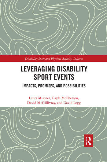 Leveraging Disability Sport Events Impacts, Promises, and Possibilities book cover