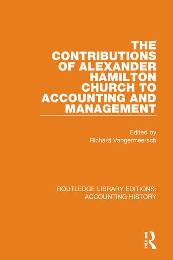 The Contributions of Alexander Hamilton Church to Accounting and Management book cover