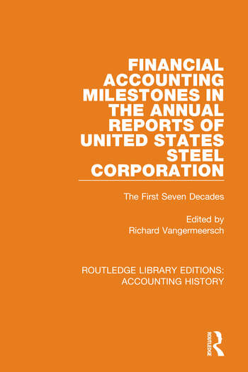 Financial Accounting Milestones in the Annual Reports of United States Steel Corporation The First Seven Decades book cover