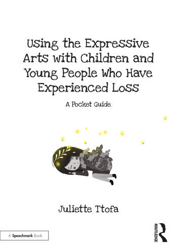 Using the Expressive Arts with Children and Young People who Have Experienced Loss A Pocket Guide book cover