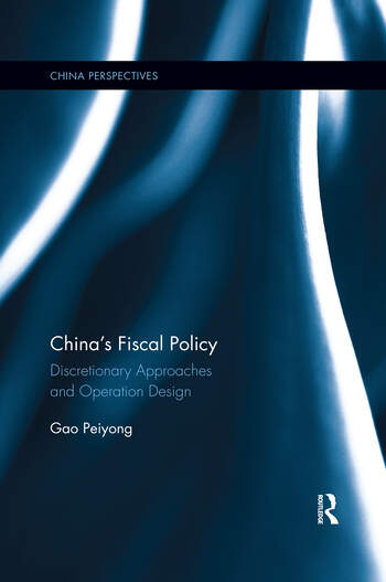 China's Fiscal Policy Discretionary Approaches and Operation Design book cover