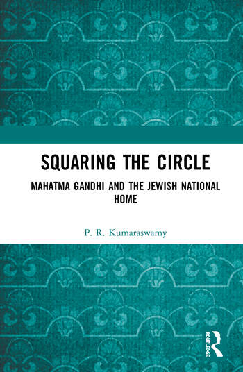 Squaring the Circle Mahatma Gandhi and the Jewish National Home book cover