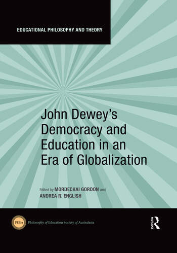 John Dewey's Democracy and Education in an Era of Globalization book cover